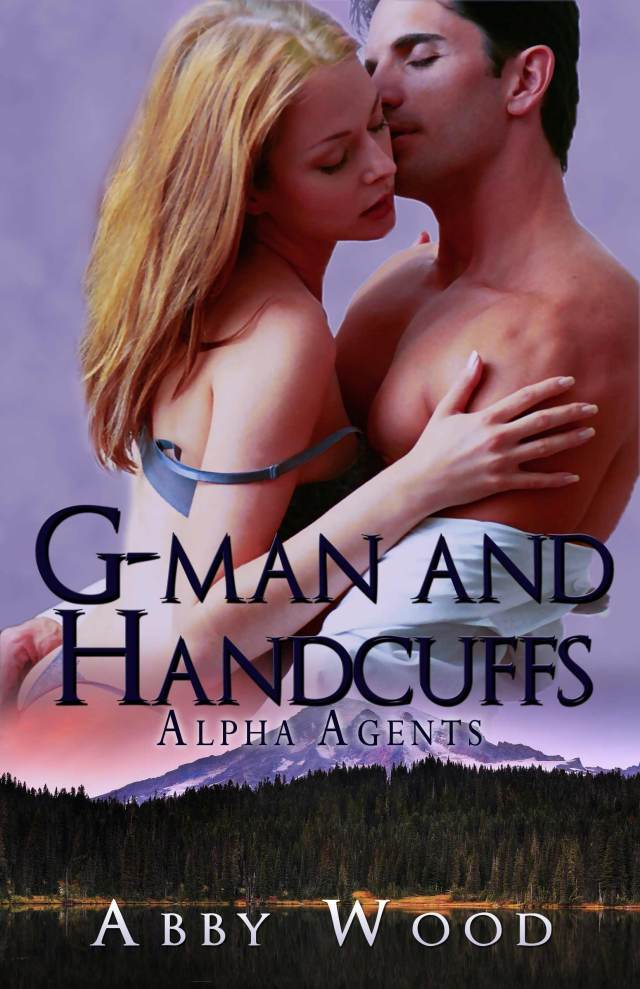 G-man And Handcuffs - Alpha Agents 1 - by Abby Wood