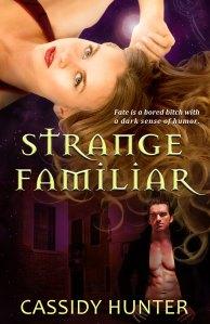 Strange Familiar by Cassidy Hunter