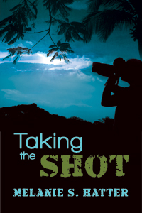 Taking The Shot By Melanie S. Hatter