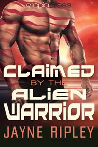 ClaimedByTheAlienWarrior-ByJayneRipley-200x300